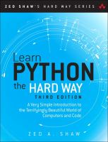 Learn Python the hard way : a very simple introduction to the terrifyingly beautiful world of computers and code