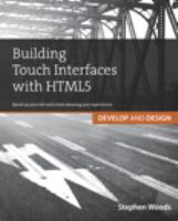 Building touch interfaces with HTML5 : speed up your site and create amazing user experiences