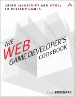 The web game developer's cookbook : using JavaScript and HTML5 to develop games