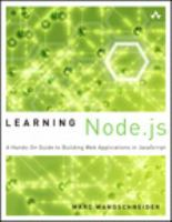 Learning Node.js : a hands-on guide to building Web applications in JavaScript