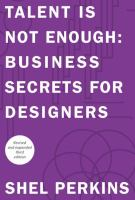Talent is not enough : business secrets for designers