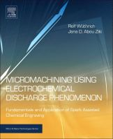 Micromachining using electrochemical discharge phenomenon [electronic resource] : fundamentals and application of spark assisted chemical engraving
