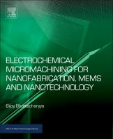 Electrochemical micromachining for nanofabrication, MEMS and nanotechnology [electronic resource]