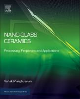 Nano-glass ceramics [electronic resource] : processing, properties and applications