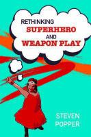 Rethinking superhero and weapon play [electronic resource]