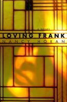 Book cover for Loving Frank by Nancy Horan