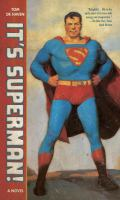 It's Superman! : a novel