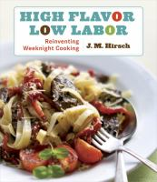 High flavor, low labor : reinventing weeknight cooking