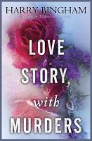 Cover of the book Love story, with murders : a novel