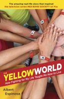 The yellow world : how fighting for my life taught me how to live