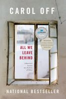 All We Leave Behind A Reporter's Journey into the Lives of Others [ebook]