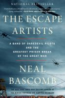 The Escape Artists: A Band of Daredevil Pilots and the Greatest Prison Break of the Great War- Debut