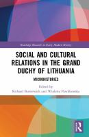 Social and cultural relations in the Grand Duchy of Lithuania : microhistories /