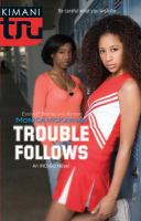 Trouble follows : an Indigo novel