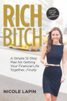 Rich bitch : a simple 12-step plan for getting your financial life together...finally