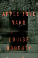 Apple tree yard : [a novel]