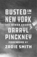 Title: Busted in New York : and other essays Author:Pinckney, Darryl