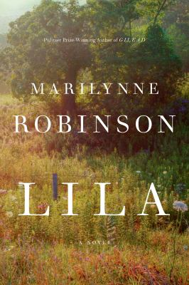 Cover Image for Lila  by Marilynne Robinson