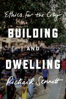Building and dwelling : ethics for the city /