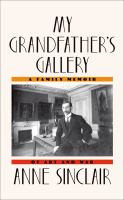 My grandfather's gallery : a family memoir of art and war