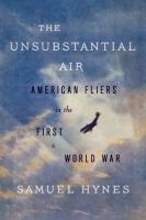 The unsubstantial air : American fliers in the First World War