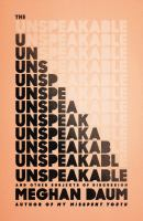 The unspeakable : and other subjects of discussion