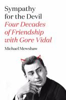 Sympathy for the devil : four decades of friendship with Gore Vidal