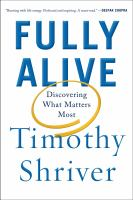 Fully alive : discovering what matters most