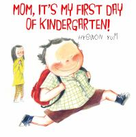 Cover Image of Mom, It&apos;s My First Day of Kindergarten&#33;