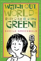 Watch Out, World--Rosy Cole is Going Green!