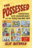 Cover of the book The possessed : adventures with Russian books and the people who read them