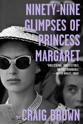 Cover Image for Ninety-nine Glimpses of Princess Margaret by