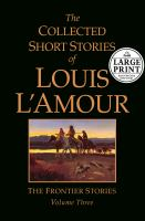 The Collected Short Stories of Louis L'Amour: The Frontier Stories. Volume Three