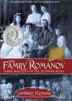 The Family Romanov; Murder, Rebellion and the Fall of Imperial Russia