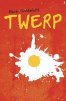 Twerp, by Mark Goldblatt