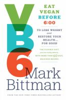 Vb6 : eat vegan before 6:00 to lose weight and restore your health for good