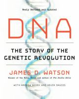 DNA : the story of the genetic revolution /