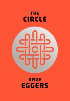 The Circle - Dave Eggers (5-Nov)