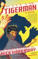 Tigerman [electronic resource] : a novel