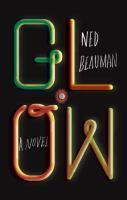 Glow : a novel