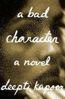 A bad character : a novel