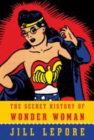 Cover of the book The secret history of Wonder Woman