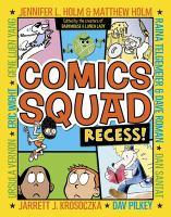 Comics Squad: Recess by Jennifer L. Holm