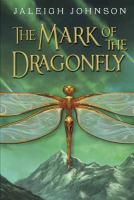 The Mark of the Dragonfly, by Jaleigh Johnson