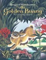 The golden bunny : and 17 other stories and poems