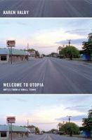 Cover of the book Welcome to Utopia : notes from a small town