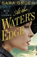 Cover of the book At the water's edge : a novel