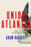 Cover of the book Union Atlantic : a novel