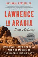 Cover of the book Lawrence in Arabia : war, deceit, imperial folly and the making of the modern Middle East