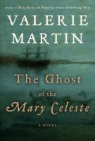 Cover Image for The Ghost of the Mary Celeste by Valerie Martin